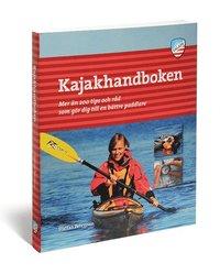 bokomslag Kajakhandboken : mer än 200 tips och råd som gör dig till en bättre paddlare