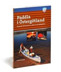 bokomslag Paddla i Östergötland : en guide till kanalerna, sjöarna och skärgården
