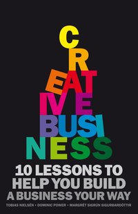 bokomslag Creative Business : 10 rules to help you build a business your way