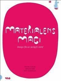 bokomslag Materialens magi : design för en skräpfri värld