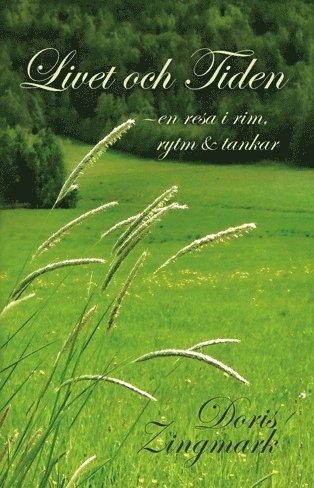 bokomslag Livet och tiden : en resa i rim, rytm och tankar