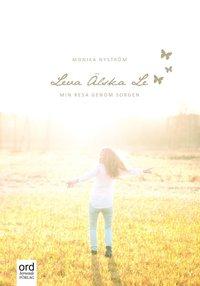 bokomslag Leva, älska, le : min resa genom sorgen