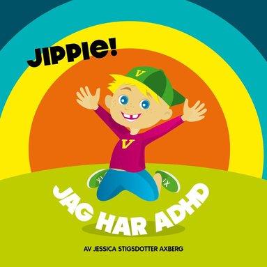 bokomslag Jippie! Jag har ADHD