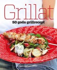 bokomslag Grillat : 50 goda grillrecept