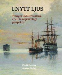bokomslag I nytt ljus : svensk industrihistoria ur ett familjeföretags perspektiv