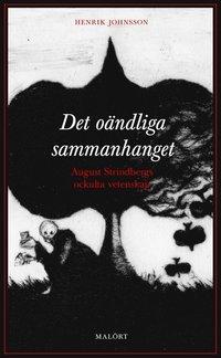 bokomslag Det oändliga sammanhanget : August Strindbergs ockulta vetenskap