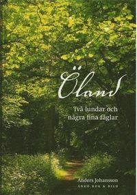 bokomslag Öland : två lundar och några fina fåglar