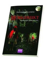 bokomslag Mörkersikt : annorlunda sagor om kaos