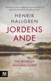 bokomslag Jordens ande : om nordisk naturreligion