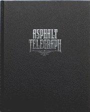 bokomslag Asphalt Telegraph