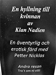 bokomslag En hyllning till kvinnan och en äventyrlig erotisk resa med Petter Nicklas, andra resan.