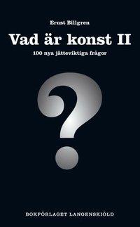 bokomslag Vad är konst. 2, 100 nya jätteviktiga frågor