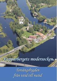 bokomslag Kopparbergets modersocken : torsångsbygden från istid till nutid