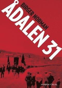 bokomslag Ådalen 31 : en berättelse