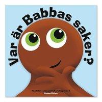 bokomslag Babblarna. Var är Babbas saker?