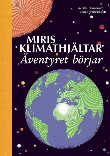 bokomslag Miris klimathjältar : äventyret börjar