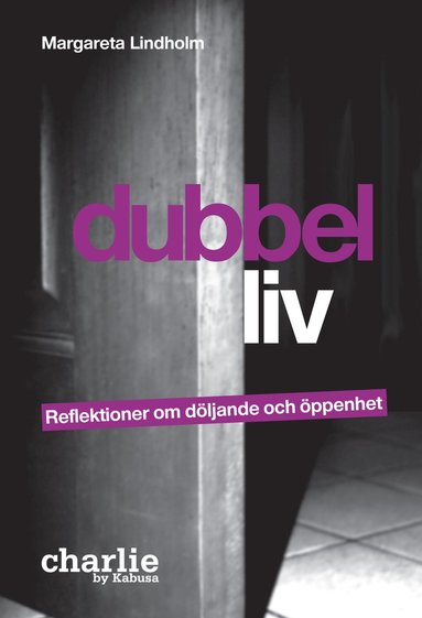 bokomslag Dubbelliv : reflektioner om döljande och öppenhet