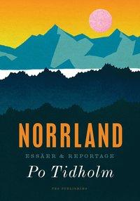 bokomslag Norrland : essäer och reportage