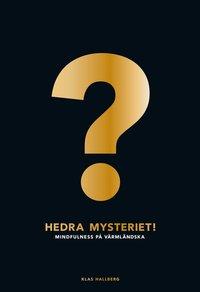 bokomslag Hedra mysteriet! : mindfulness på värmländska