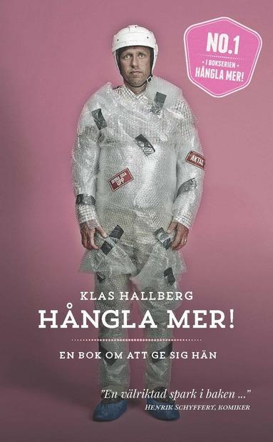 bokomslag Hångla mer! : en bok om att ge sig hän