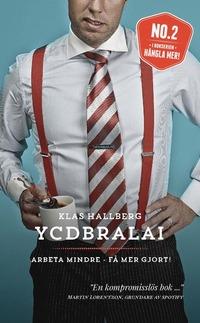 bokomslag YCDBRALAI - Arbeta mindre - få mer gjort (You Can´t Do Business Running Around Like An Idiot)