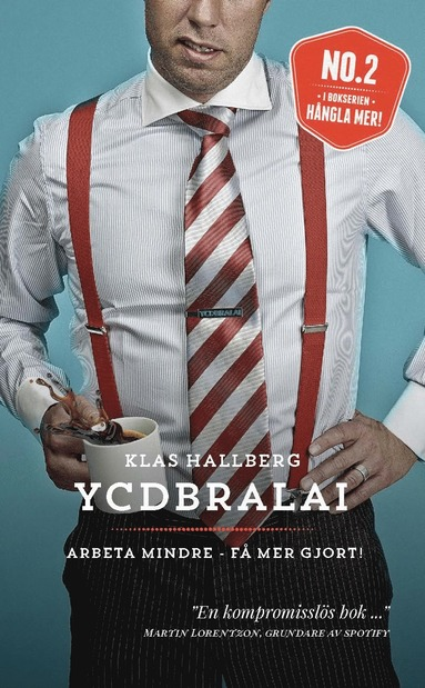 bokomslag YCDBRALAI - Arbeta mindre - få mer gjort (You Can´t Do Business Running Around Like An Idiot)