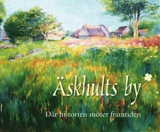 bokomslag Äskhults by : där historien möter framtiden