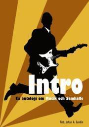 bokomslag Intro : en antologi om musik och samhälle