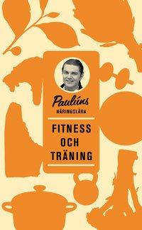 bokomslag Paulúns näringslära : fitness och träning