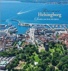 bokomslag The heart and soul of Helsingborg = Staden som berör ditt hjärta