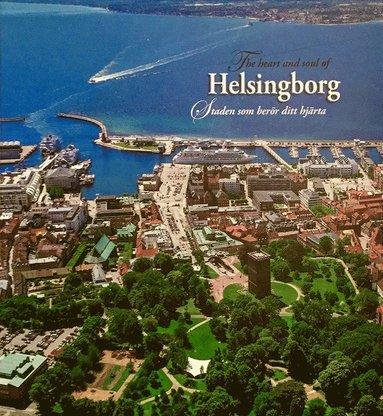 bokomslag The heart and soul of Helsingborg / Staden som berör ditt hjärta