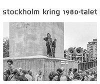 bokomslag Stockholm kring 1980-talet