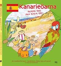 bokomslag Kanarieöarna : hemma bra men borta bäst