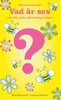 bokomslag Vad är sex och 100 andra jätteviktiga frågor