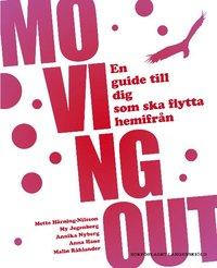 bokomslag Moving out : en guide till dig som ska flytta hemifrån
