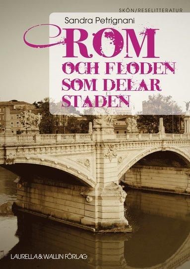 bokomslag Rom och floden som delar staden