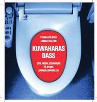bokomslag Kuwaharas dass och andra lösningar på stora samhällsproblem
