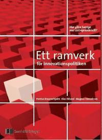 bokomslag Ett ramverk för innovationspolitiken : att göra Sverige mer entreprenöriellt?