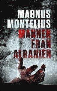 bokomslag Mannen från Albanien : en roman om ett förräderi