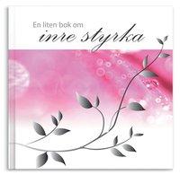 bokomslag En liten bok om inre styrka