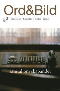 bokomslag Ord&Bild 3(2011) Samtal om skapandet