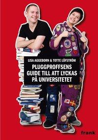 bokomslag Pluggproffsens guide till att lyckas på universitetet