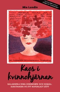 bokomslag Kaos i Kvinnohjärnan : Balansera dina hormoner och signalsubstanser på ett naturligt sätt