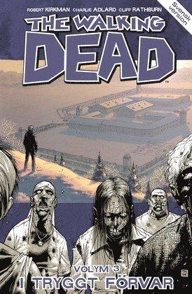 bokomslag The Walking Dead volym 3. I tryggt förvar
