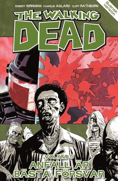 bokomslag The Walking Dead volym 5. Anfall är bästa försvar