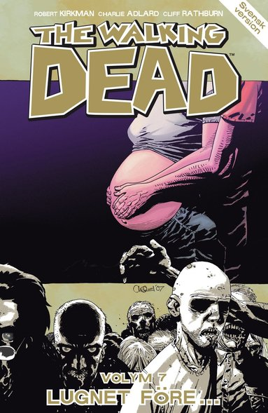 bokomslag The Walking Dead volym 7. Lugnet före...