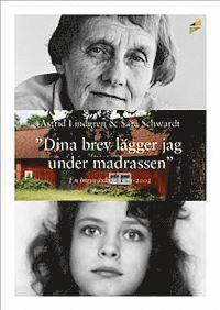 """bokomslag """"Dina brev lägger jag under madrassen"""" : en brevväxling 1971-2002"""
