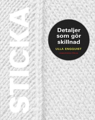 bokomslag Sticka : detaljer som gör skillnad