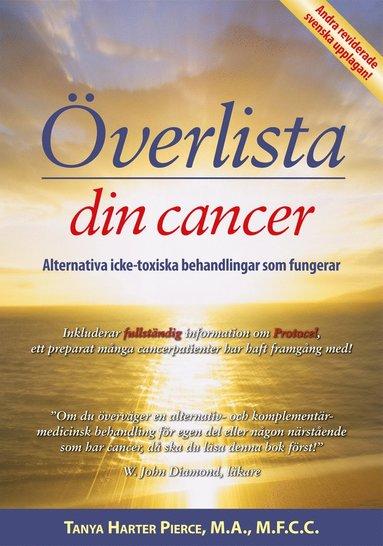 bokomslag Överlista din cancer : alternativa icke-toxiska behandlingar som fungerar