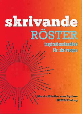bokomslag Skrivande röster : inspirationshandbok för skrivsugna